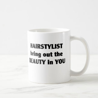 HAIRSTYLIST BRING OUT THE BEAUTY IN YOU COFFEE MUG