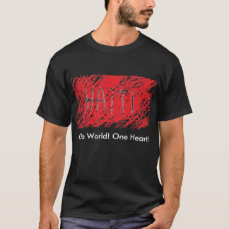 Haiti, One World! One Heart! T-Shirt