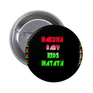 Hakuna Matata Baby Kids Gifts  amazing  color desi 2 Inch Round Button