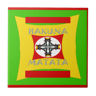 Hakuna Matata Beautiful amazing design Tile