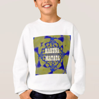 Hakuna Matata Beautiful amazing feminine African A Sweatshirt