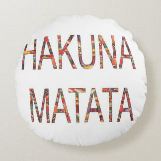 Hakuna Matata No Problem No Worries Round Pillow