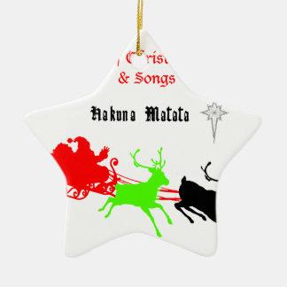 Hakuna Matata Santa's gifts with carol singing.png Ceramic Star Ornament