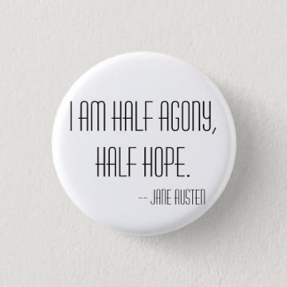 Half agony, half hope 1 inch round button