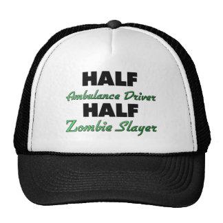Half Ambulance Driver Half Zombie Slayer Trucker Hat