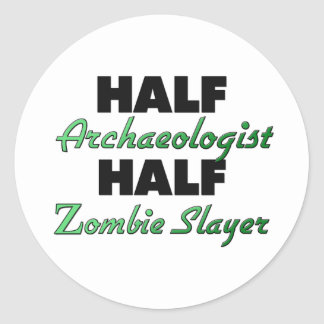 Half Archaeologist Half Zombie Slayer Classic Round Sticker