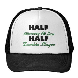 Half Attorney At Law Half Zombie Slayer Trucker Hat