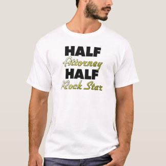 Half Attorney Half Rock Star T-Shirt