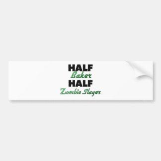 Half Baker Half Zombie Slayer Bumper Sticker