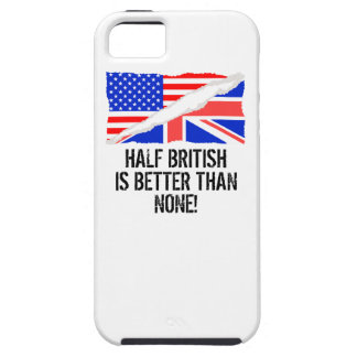 Half British Is Better Than None iPhone 5 Case
