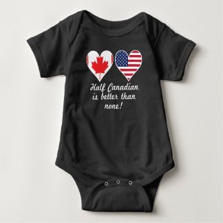 Half Canadian Is Better Than None Baby Bodysuit