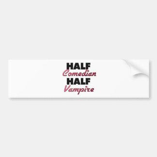 Half Comedian Half Vampire Bumper Sticker