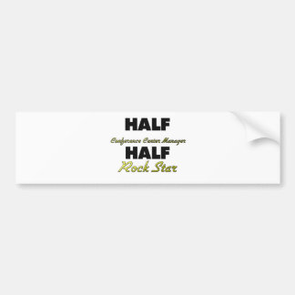 Half Conference Center Manager Half Rock Star Bumper Stickers