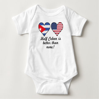 Half Cuban Is Better Than None Baby Bodysuit