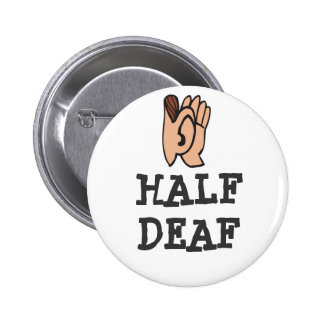 Half Deaf Badge 2 Inch Round Button