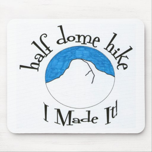 "Half Dome Hike ""I Made It!"" Mouse Pad"