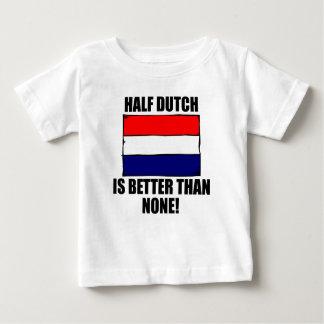 Half Dutch Is Better Than None Baby T-Shirt