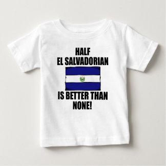 Half El Salvadorian Is Better Than None Baby T-Shirt