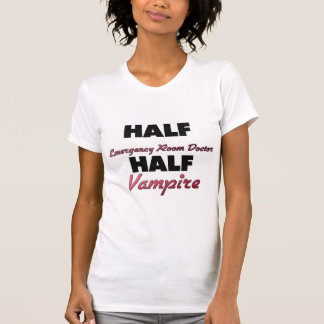 Half Emergency Room Doctor Half Vampire T-shirt