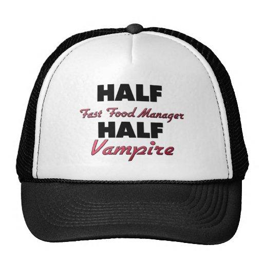 Half Fast Food Manager Half Vampire Trucker Hats