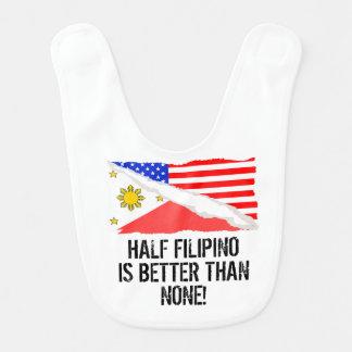 Half Filipino Is Better Than None Baby Bibs