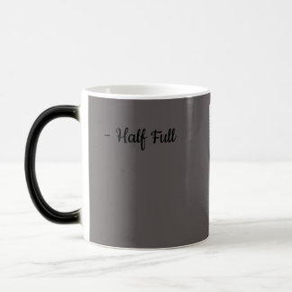Half Full Half Empty Magic Mug