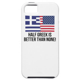 Half Greek Is Better Than None iPhone 5 Case
