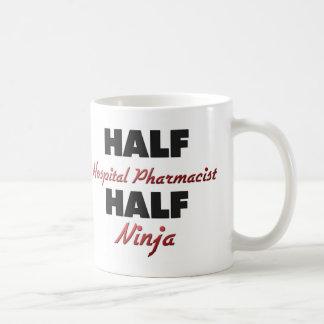 Half Hospital Pharmacist Half Ninja Coffee Mug