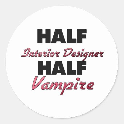 Half Interior Designer Half Vampire Round Stickers