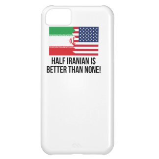 Half Iranian Is Better Than None Cover For iPhone 5C