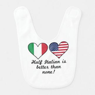 Half Italian Is Better Than None Bib