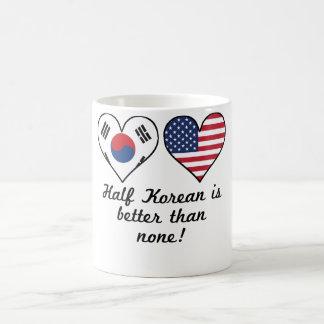 Half Korean Is Better Than None Coffee Mug