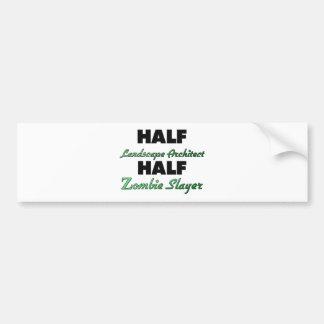 Half Landscape Architect Half Zombie Slayer Bumper Sticker