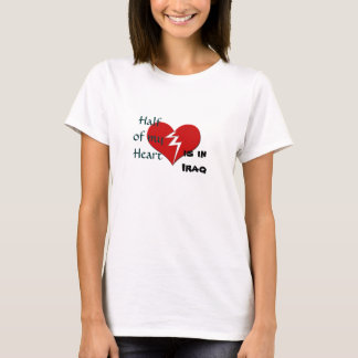 Half My Heart is in Iraq Military T-Shirt