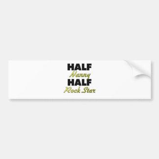 Half Nanny Half Rock Star Bumper Sticker
