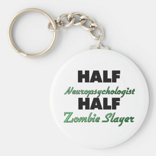 Half Neuropsychologist Half Zombie Slayer Keychains