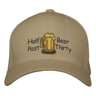 Half Past Beer Thirty Funny Embroidered Hat
