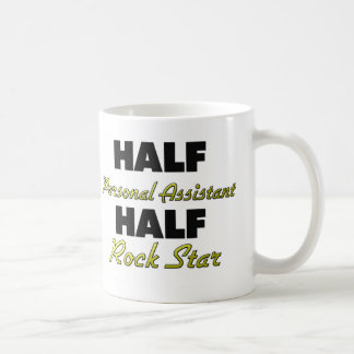 Half Personal Assistant Half Rock Star Coffee Mug
