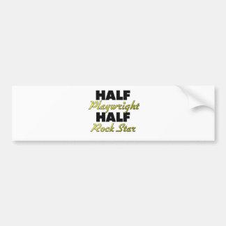 Half Playwright Half Rock Star Bumper Sticker