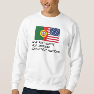 Half Portuguese Completely Awesome Sweatshirt