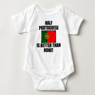 Half Portuguese Is Better Than None Baby Bodysuit