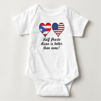 Half Puerto Rican Is Better Than None Baby Bodysuit