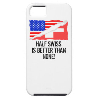 Half Swiss Is Better Than None iPhone 5 Cover