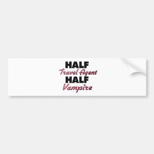 Half Travel Agent Half Vampire Bumper Stickers