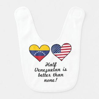 Half Venezuelan Is Better Than None Bib
