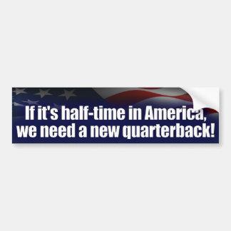 Halftime in America - New Quarterback - Anti Obama Bumper Sticker