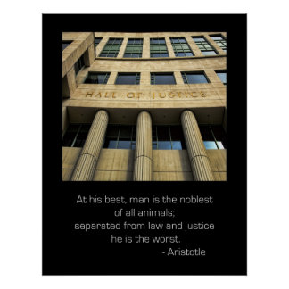 Hall of justice Aristotle Quote Poster