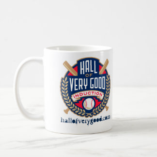Hall of Very Good Induction Mug