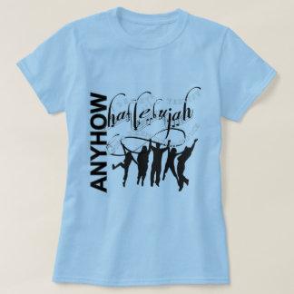 Hallelujah, anyhow T-Shirt