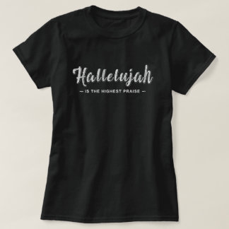 Hallelujah Christian Religious Praise Worship Tee